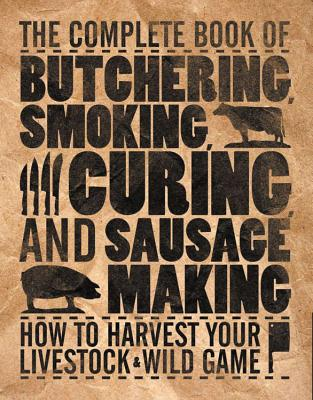 The Complete Book of Butchering, Smoking, Curing, and Sausage Making By Hasheider, Philip